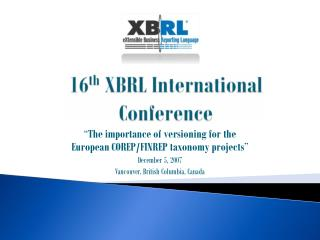 � The importance of versioning for the  European COREP/FINREP taxonomy projects � December 5, 2007
