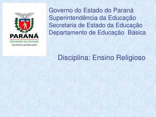 Governo do Estado do Paraná Superintendência da Educação Secretaria de Estado da Educação