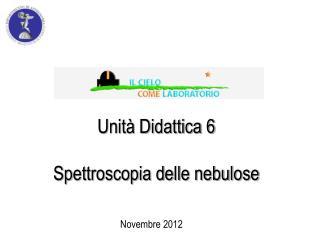 Unità Didattica 6 Spettroscopia delle nebulose