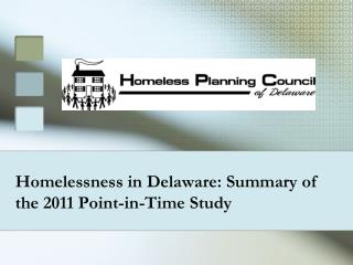 Homelessness in Delaware: Summary of the 2011 Point-in-Time Study