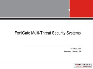 FortiGate Multi-Threat Security Systems