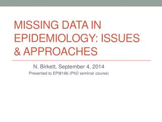 Missing Data in Epidemiology: Issues & Approaches