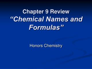 "Chapter 9 Review ""Chemical Names and Formulas"""