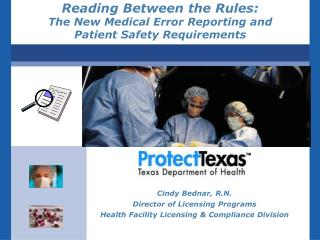 Reading Between the Rules:   The New Medical Error Reporting and  Patient Safety Requirements