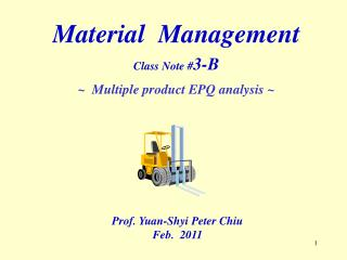 Material  Management Class Note # 3-B ~  Multiple product EPQ analysis ~