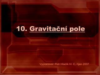 10.  Gravitační pole