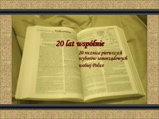 20 lat wspólnie 20 rocznica pierwszych wyborów samorządowych wolnej Polsce