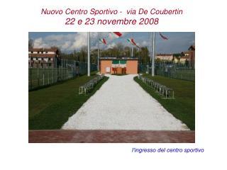 l'ingresso del centro sportivo