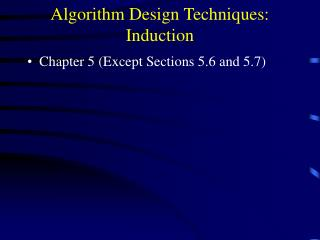 Algorithm Design Techniques: Induction