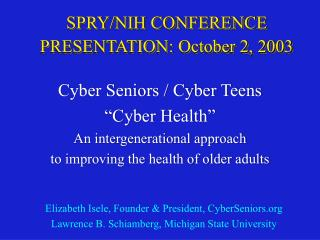 SPRY/NIH CONFERENCE PRESENTATION: October 2, 2003