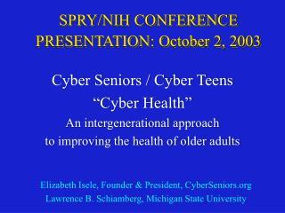 SPRY/NIH CONFERENCE PRESENTATION: October 2, 2003