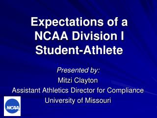 Expectations of a  NCAA Division I  Student-Athlete