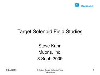 Target Solenoid Field Studies