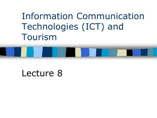 Information Communication Technologies (ICT) and Tourism