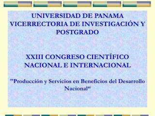 UNIVERSIDAD DE PANAMA VICERRECTORIA DE INVESTIGACIÓN Y POSTGRADO