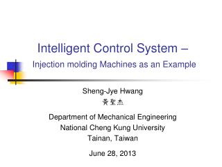 Intelligent Control System – Injection molding Machines as an Example