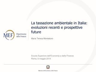 La tassazione ambientale in Italia: evoluzioni recenti e prospettive future
