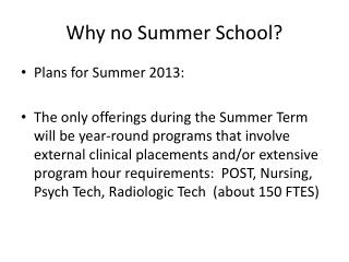 Why no Summer School?