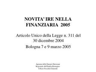 NOVITA' IRE NELLA FINANZIARIA  2005
