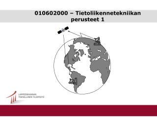 010602000 – Tietoliikennetekniikan perusteet 1