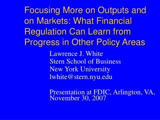 Lawrence J. White Stern School of Business New York University lwhite@stern.nyu