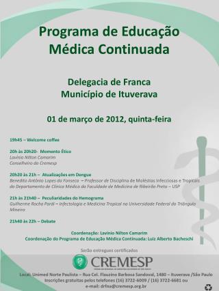 Programa de Educa��o  M�dica Continuada  Delegacia de Franca Munic�pio de Ituverava