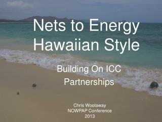 Nets to Energy Hawaiian Style