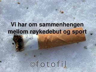 Vi har om sammenhengen mellom røykedebut og sport