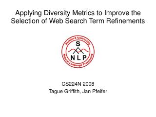 Applying Diversity Metrics to Improve the Selection of Web Search Term Refinements