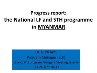 Progress report: t he National LF and STH programme  in  MYANMAR