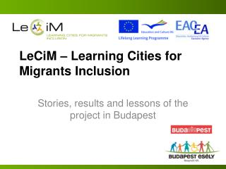 LeCiM – Learning Cities for Migrants  I nclusion
