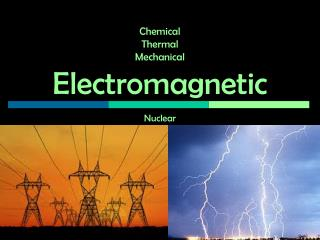 Chemical Thermal Mechanical Electromagnetic Nuclear