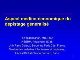 Y.Yazdanpanah, MD, PhD INSERM, Atip/avenir U738,  Univ Paris Diderot, Sorbonne Paris Cité, France