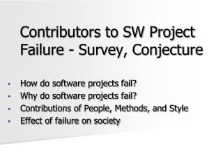 Contributors to SW Project Failure - Survey, Conjecture