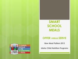 SMART SCHOOL MEALS OFFER  VERSUS  SERVE