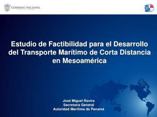 José Miguel Rovira Secretaría General Autoridad Marítima de Panamá