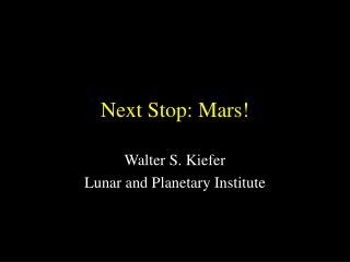 Next Stop: Mars!