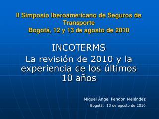 II Simposio Iberoamericano de Seguros de Transporte Bogot , 12 y 13 de agosto de 2010
