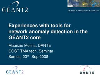 Experiences with tools for network anomaly detection in the GÉANT2 core