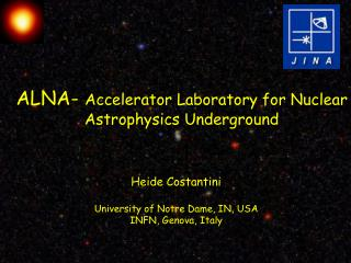 ALNA-  Accelerator Laboratory for Nuclear Astrophysics Underground