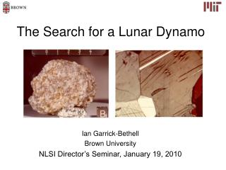 The Search for a Lunar Dynamo
