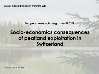 Socio-economics consequences of peatland exploitation in Switzerland