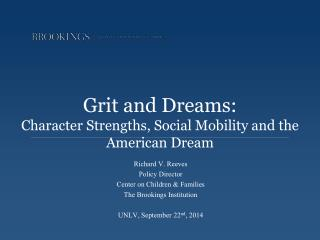 Grit and  Dreams: Character  Strengths, Social Mobility and the American Dream