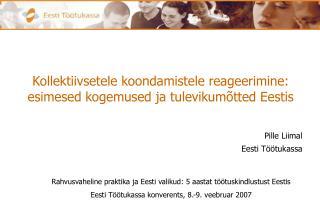 Kollektiivsetele koondamistele reageerimine: esimesed kogemused ja tulevikumõtted Eestis