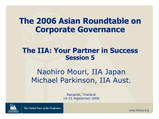 The 2006 Asian Roundtable on Corporate Governance The IIA: Your Partner in Success Session 5