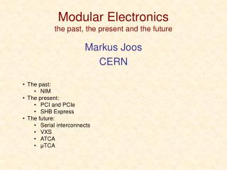 Modular Electronics the past, the present and the future
