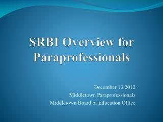 SRBI Overview for Paraprofessionals