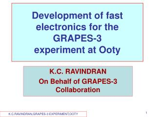 Development of fast electronics for the GRAPES-3  experiment at Ooty