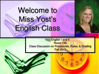 Welcome to  Miss Yost�s  English Class