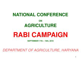 NATIONAL CONFERENCE  ON AGRICULTURE  RABI CAMPAIGN  SEPTEMBER 17th – 18th, 2010